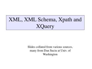 XML, XML Schema, Xpath and XQuery