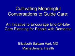 Cultivating Meaningful Conversations to Guide Care:  An Initiative to Encourage End-Of-Life-Care Planning for People wit