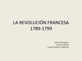 LA REVOLUCI N FRANCESA 1789-1799