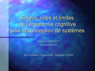 Enjeux, r les et limites  de lergonomie cognitive  pour la conception de syst mes
