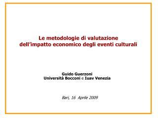 Le metodologie di valutazione dell impatto economico degli eventi culturali