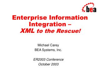 Enterprise Information Integration   XML to the Rescue