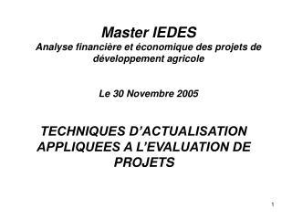 Master IEDES Analyse financi re et  conomique des projets de d veloppement agricole   Le 30 Novembre 2005