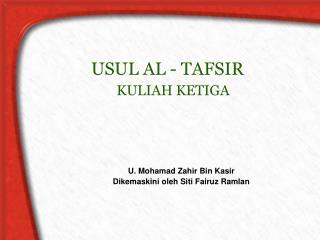 U. Mohamad Zahir Bin Kasir Dikemaskini oleh Siti Fairuz Ramlan
