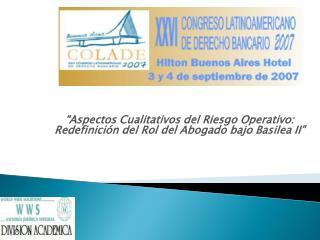 XXVI CONGRESO LATINOAMERICANO DE DERECHO BANCARIO - COLADE 2007