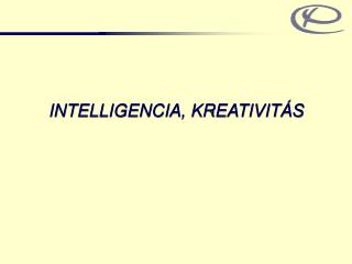 INTELLIGENCIA, KREATIVIT S