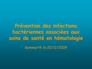 Pr vention des infections bact riennes associ es aux soins de sant  en h matologie