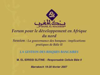 Forum pour le d veloppement en Afrique du nord Session : La gouvernance des banques : implications pratiques de B le II
