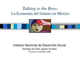 Talking to the Boys:  La Econom a del G nero en M xico