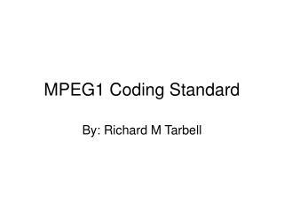 MPEG1 Coding Standard
