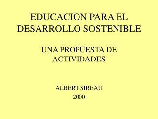 EDUCACION PARA EL DESARROLLO SOSTENIBLE