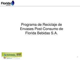 Programa de Reciclaje de Envases Post-Consumo de  Florida Bebidas S.A.