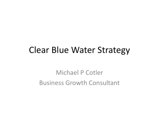 Clear Blue Water Strategy