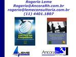 Rogerio Leme RogerioAncoraRh.br rogeriolemeconsultoria.br 11 4401.1807