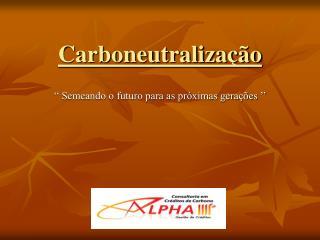 Carboneutraliza  o