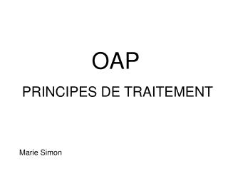 OAP    PRINCIPES DE TRAITEMENT
