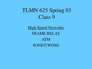 TLMN 625 Spring 03