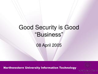 Good Security is Good  Business