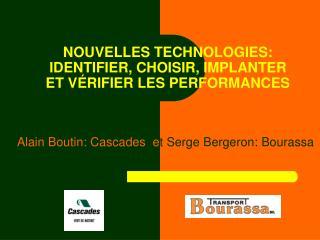 NOUVELLES TECHNOLOGIES: IDENTIFIER, CHOISIR, IMPLANTER ET V RIFIER LES PERFORMANCES