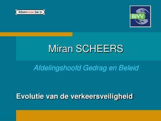 Miran SCHEERS  Afdelingshoofd Gedrag en Beleid