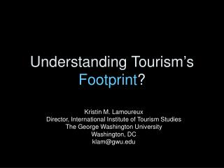 Understanding Tourism s Footprint