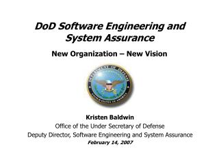 DoD Software Engineering and System Assurance  New Organization   New Vision