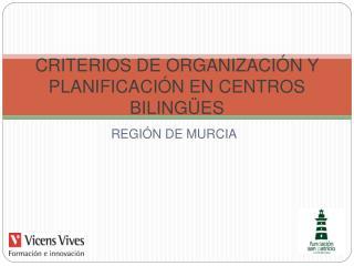 CRITERIOS DE ORGANIZACI N Y PLANIFICACI N EN CENTROS BILING ES