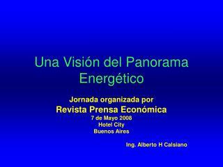 Una Visi n del Panorama Energ tico