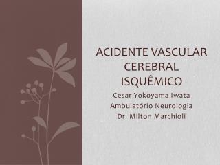 Acidente vascular cerebral isqu mico