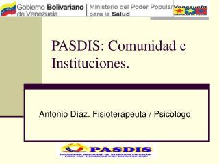 PASDIS: Comunidad e  Instituciones.