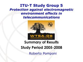 ITU-T Study Group 5 Protection against electromagnetic environment effects in telecommunications