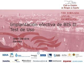 Implantaci n efectiva de BIS II: Test de Uso