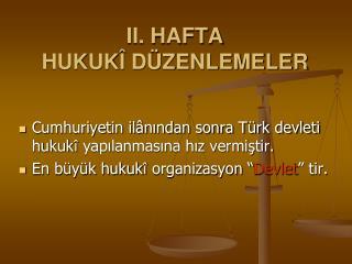 II. HAFTA HUKUK  D ZENLEMELER