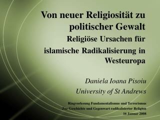 Von neuer Religiosit t zu politischer Gewalt Religi se Ursachen f r islamische Radikalisierung in Westeuropa