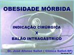 OBESIDADE M RBIDA   INDICA  O CIR RGICA X BAL O INTRAG STRICO