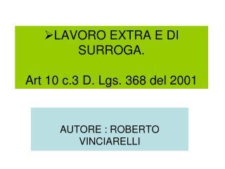 LAVORO EXTRA E DI SURROGA.  Art 10 c.3 D. Lgs. 368 del 2001
