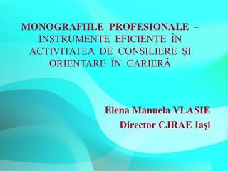 MONOGRAFIILE  PROFESIONALE     INSTRUMENTE  EFICIENTE   N  ACTIVITATEA  DE  CONSILIERE  SI  ORIENTARE   N  CARIERA