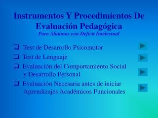 Instrumentos Y Procedimientos De Evaluaci n Pedag gica Para Alumnos con Deficit Intelectual