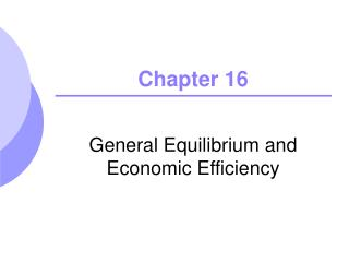 General Equilibrium and Economic Efficiency