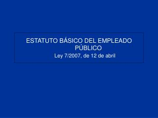ESTATUTO B SICO DEL EMPLEADO              P BLICO          Ley 7