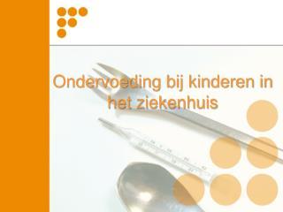 Ondervoeding bij kinderen in het ziekenhuis