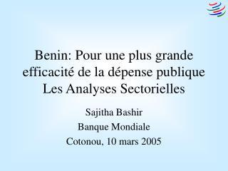 Benin: Pour une plus grande efficacit  de la d pense publique Les Analyses Sectorielles