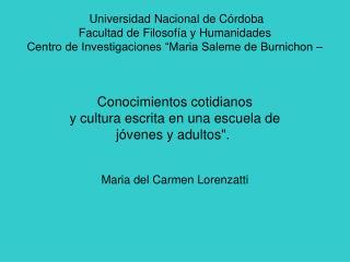 Universidad Nacional de C rdoba  Facultad de Filosof a y Humanidades   Centro de Investigaciones  Maria Saleme de Burnic