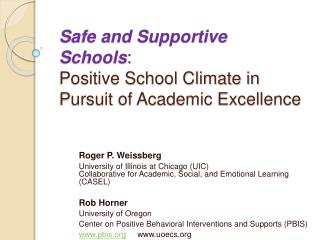 Safe and Supportive Schools: Positive School Climate in Pursuit of Academic Excellence