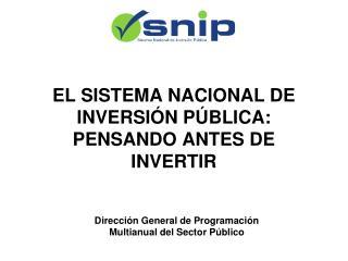 EL SISTEMA NACIONAL DE INVERSI N P BLICA: PENSANDO ANTES DE INVERTIR