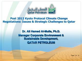 Dr. Ali Hamed Al-Mulla, Ph.D. Manager Corporate Environment  Sustainable Development,  QATAR PETROLEUM