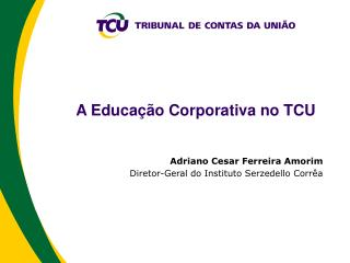 A Educa  o Corporativa no TCU