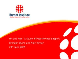 Hit and Miss: A Study of Post-Release Support Brendan Quinn and Amy Kirwan 23rd June 2009