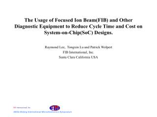 The Usage of Focused Ion BeamFIB and Other Diagnostic Equipment to Reduce Cycle Time and Cost on System-on-ChipSoC Desig