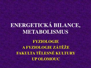 ENERGETICK  BILANCE, METABOLISMUS